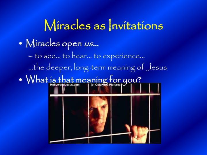 Miracles as Invitations