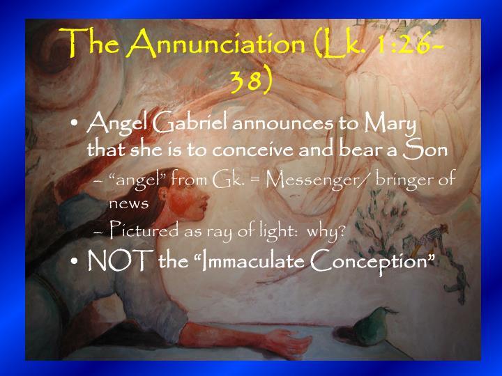 The Annunciation (Lk. 1:26-38)