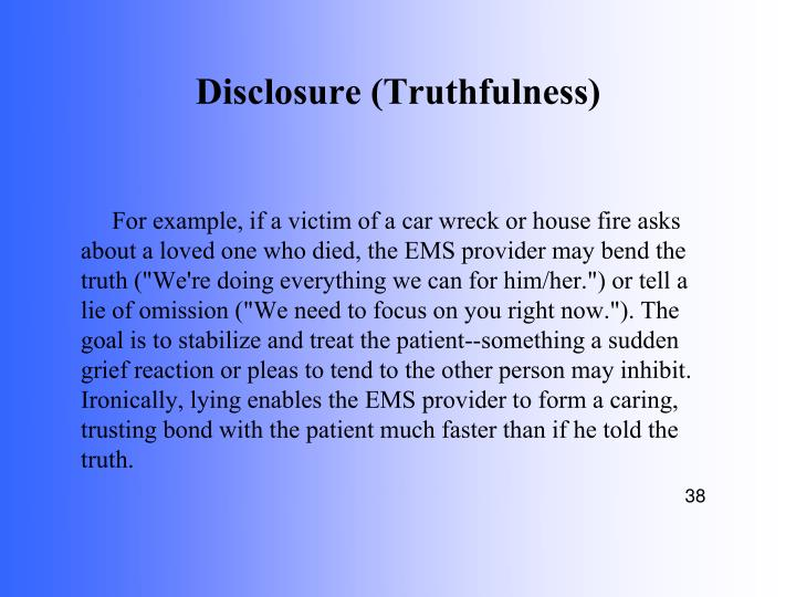Disclosure (Truthfulness)