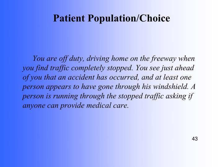 Patient Population/Choice