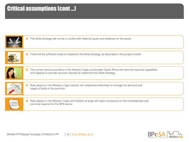 Critical assumptions (cont …)