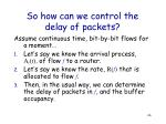 so how can we control the delay of packets