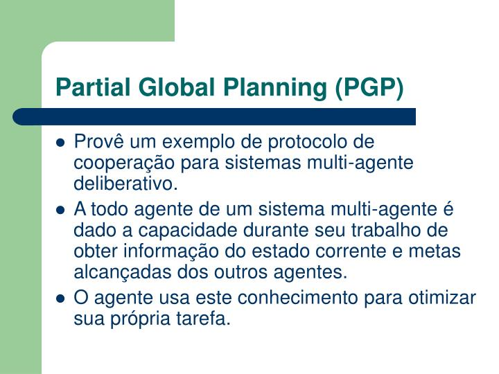 Partial Global Planning (PGP)