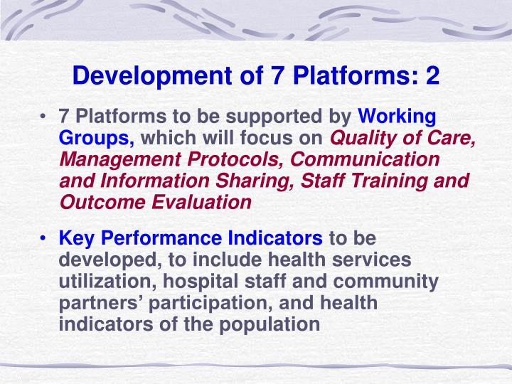 Development of 7 Platforms: 2