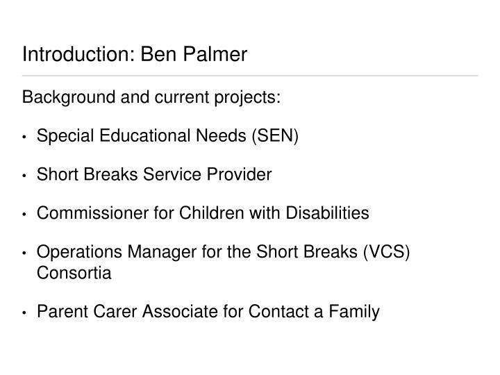 Introduction ben palmer