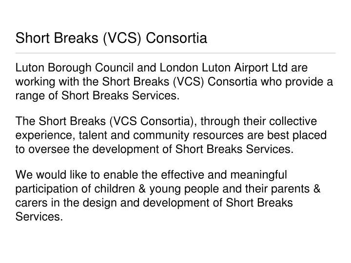 Short Breaks (VCS) Consortia