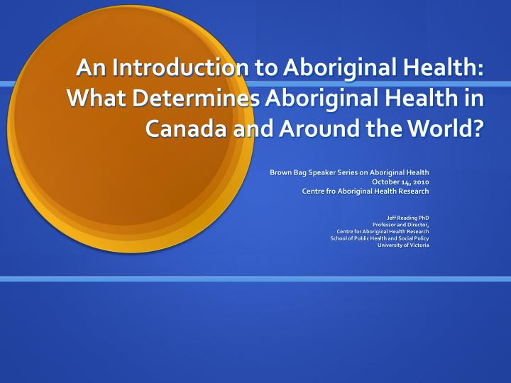 aboriginal health in canada historical cultural and epidemiological perspectives essay A new perspective on the health of first nations, inuit and metis children and youth summary of the conference of the same title held in victoria, bc, dec 3.