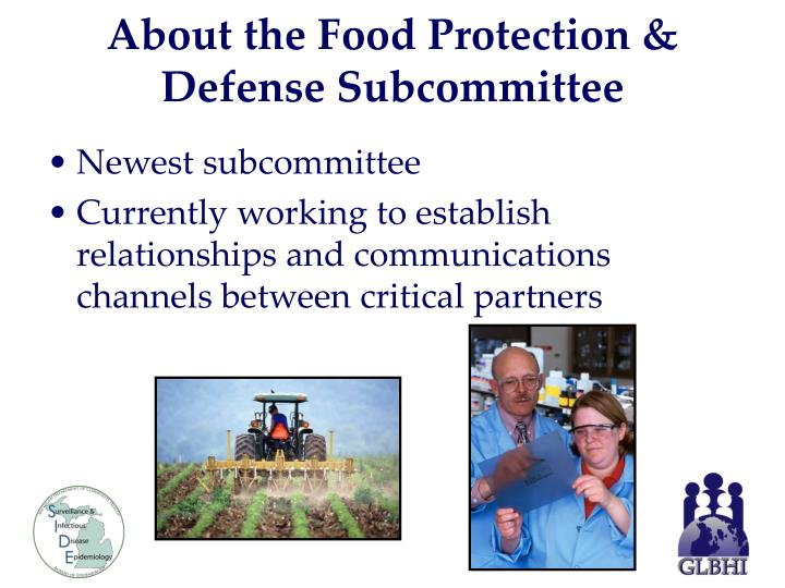 About the Food Protection & Defense Subcommittee