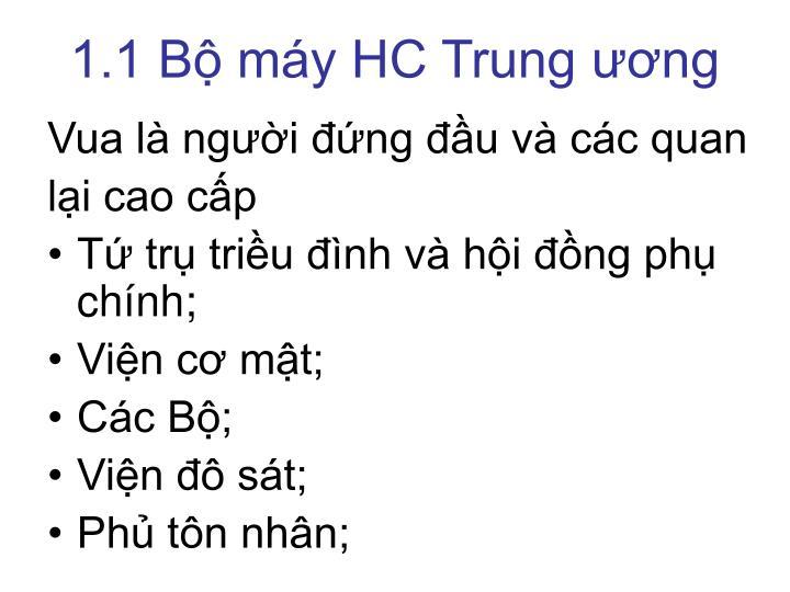 1.1 Bộ máy HC Trung ương