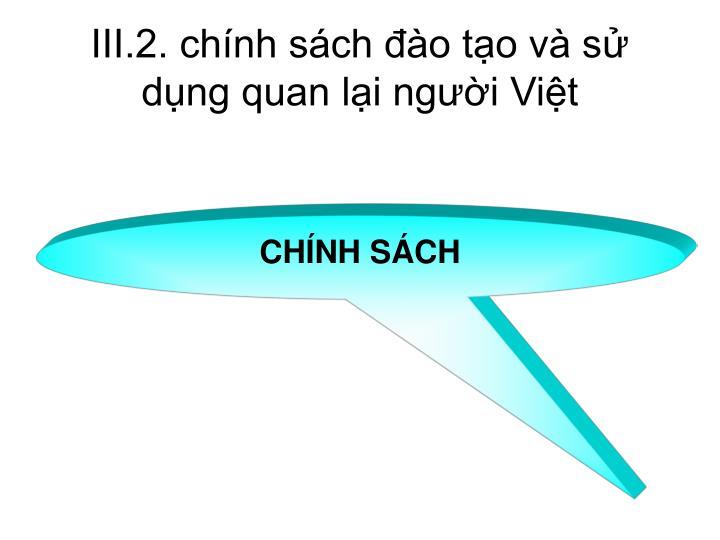 III.2. chính sách đào tạo và sử dụng quan lại người Việt