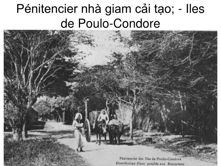 Pénitencier nhà giam cải tạo; - Iles de Poulo-Condore