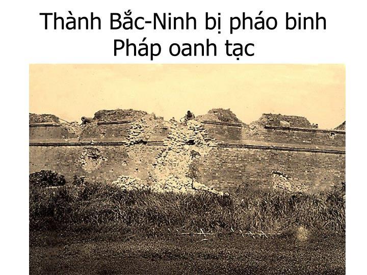 Thành Bắc-Ninh bị pháo binh Pháp oanh tạc