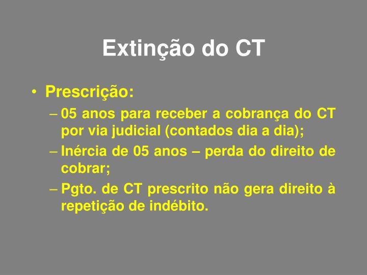 Extinção do CT
