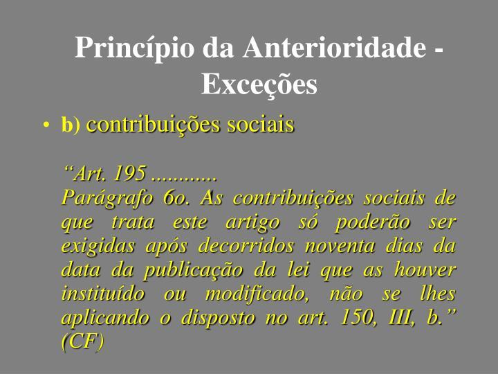 Princípio da Anterioridade - Exceções