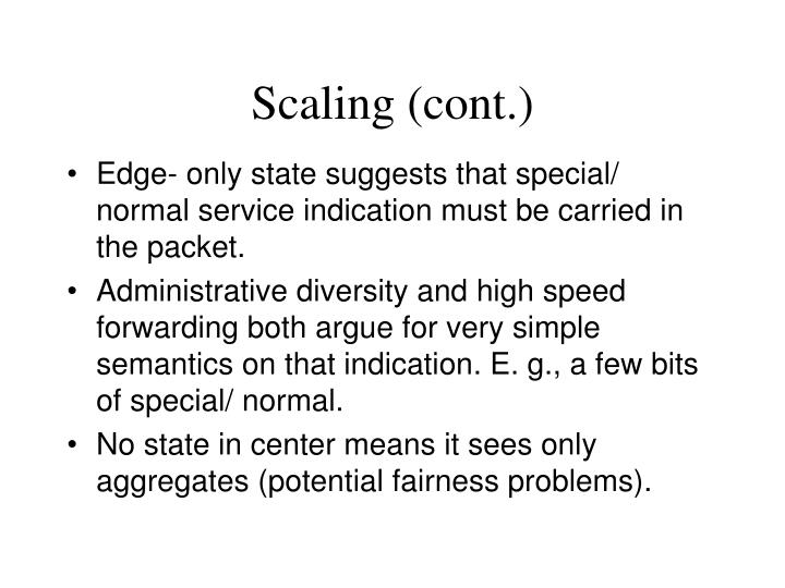 Scaling (cont.)