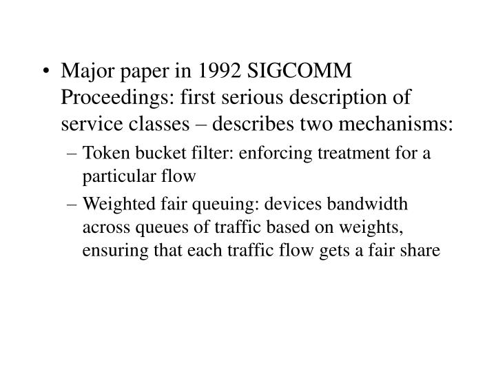 Major paper in 1992 SIGCOMM Proceedings: first serious description of service classes – describes two mechanisms: