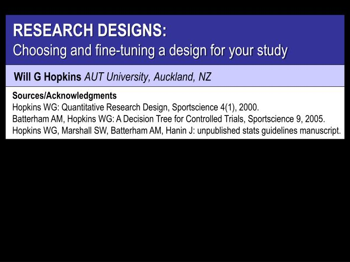 Research designs choosing and fine tuning a design for your study
