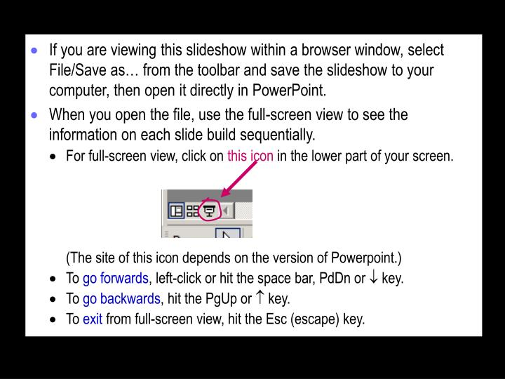 If you are viewing this slideshow within a browser window, select File/Save as… from the toolbar a...