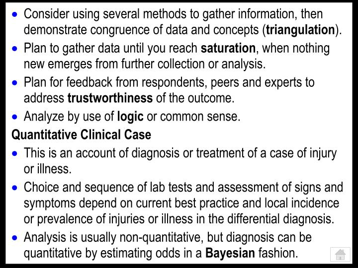 Consider using several methods to gather information, then demonstrate congruence of data and concepts (