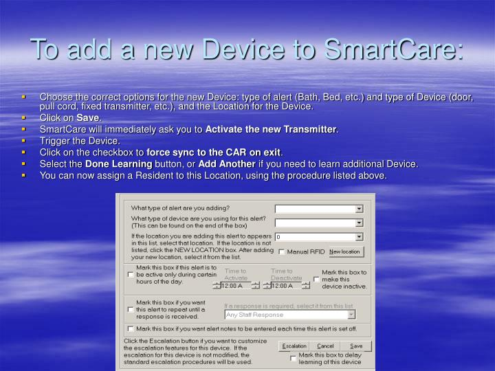 To add a new Device to SmartCare: