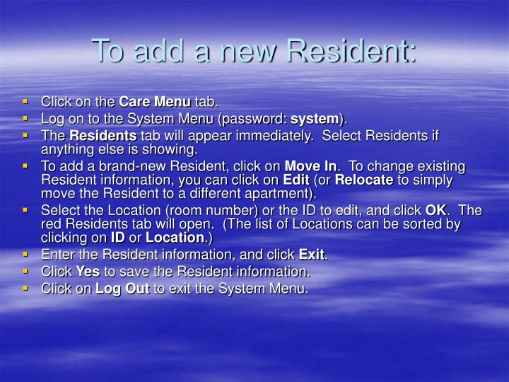 To add a new Resident: