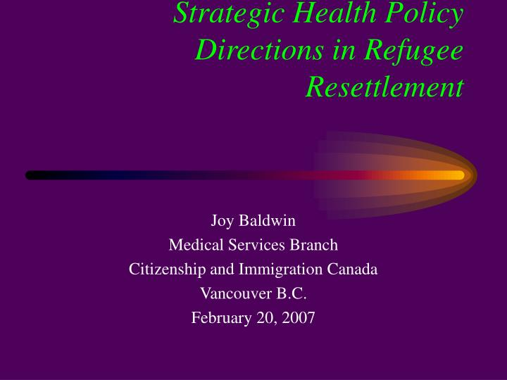 strategic health policy directions in refugee resettlement
