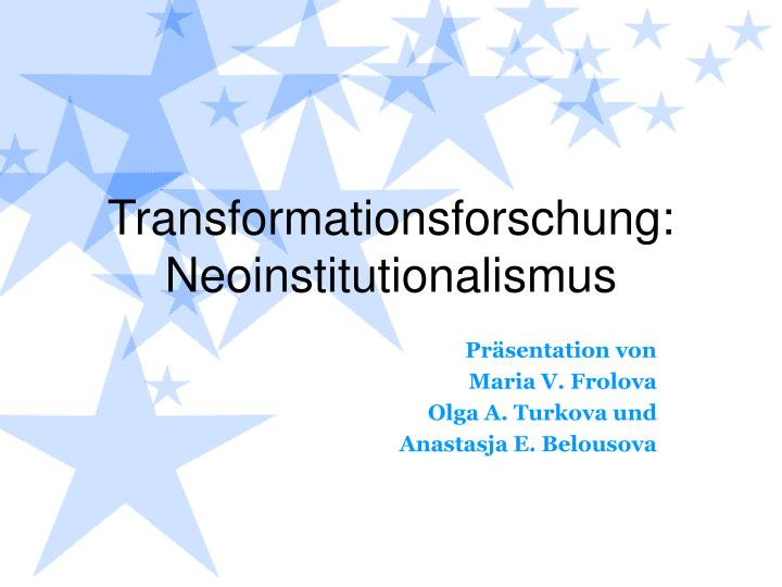 Transformationsforschung neoinstitutionalismus