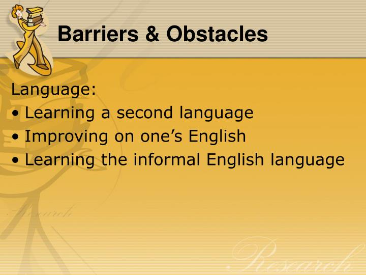 Barriers & Obstacles