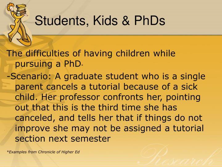 Students, Kids & PhDs