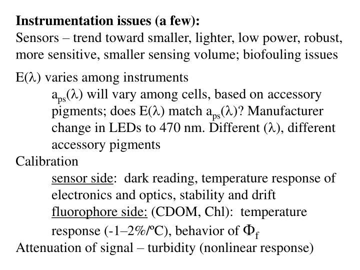 Instrumentation issues (a few):