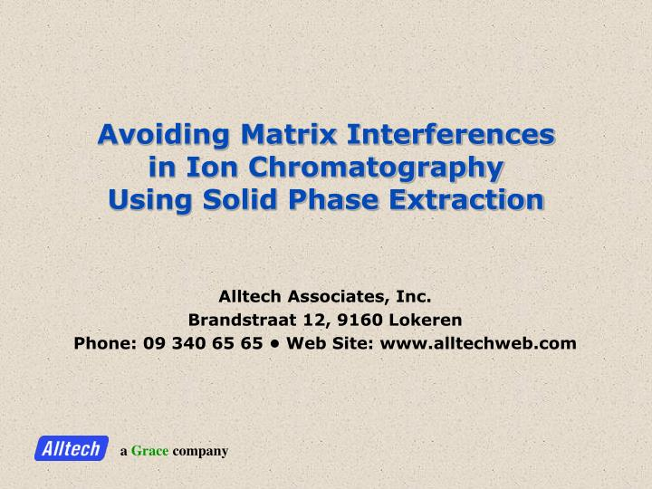 avoiding matrix interferences in ion chromatography using solid phase extraction n.