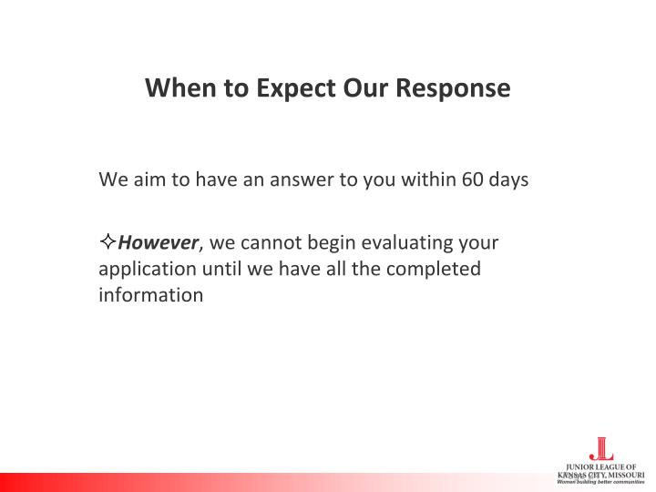 When to Expect Our Response