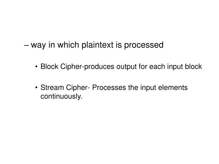 way in which plaintext is processed
