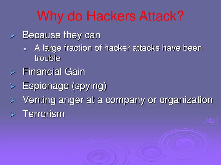 Why do Hackers Attack?