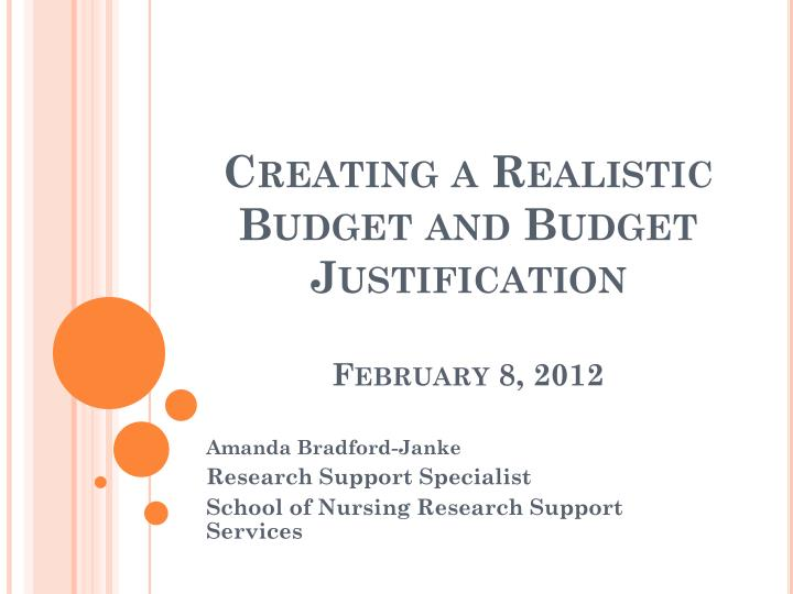 creating a realistic budget and budget justification february 8 2012 n.