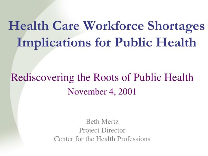health care workforce shortages implications for public health n.