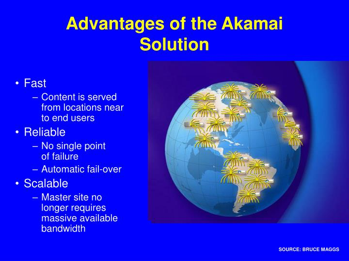 Advantages of the Akamai Solution