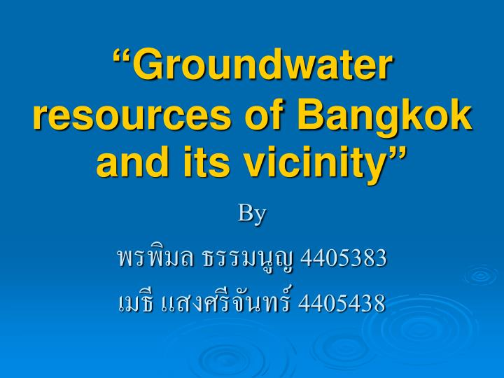 groundwater resources of bangkok and its vicinity by 4405383 4405438 n.