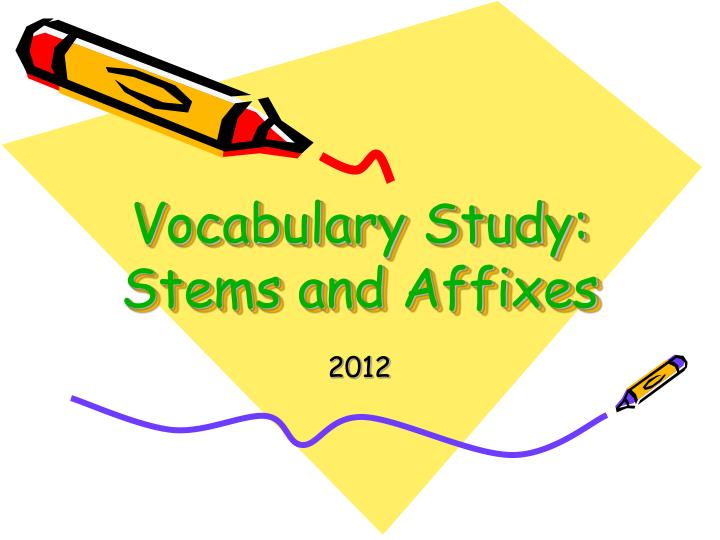 vocabulary study stems and affixes n.