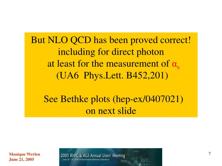 But NLO QCD has been proved correct!