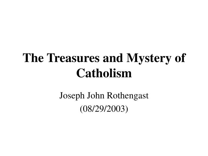 the treasures and mystery of catholism n.