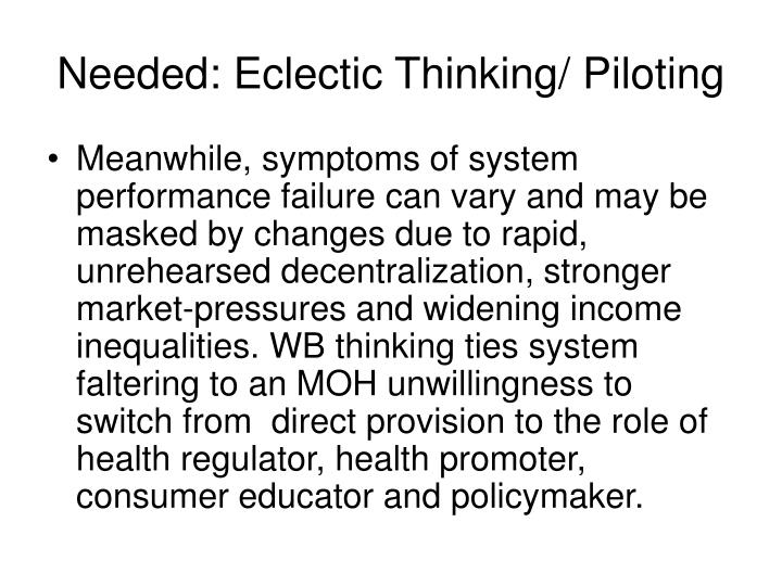 Needed: Eclectic Thinking/ Piloting