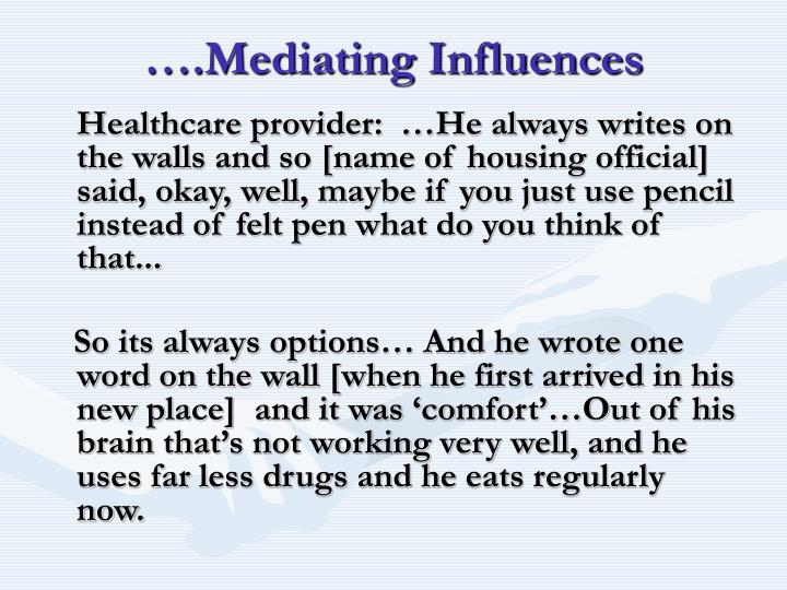 ….Mediating Influences
