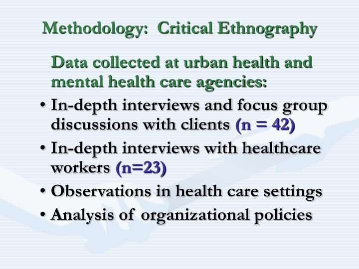 Methodology:  Critical Ethnography