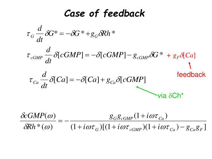 Case of feedback