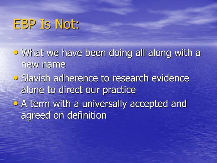 EBP Is Not: