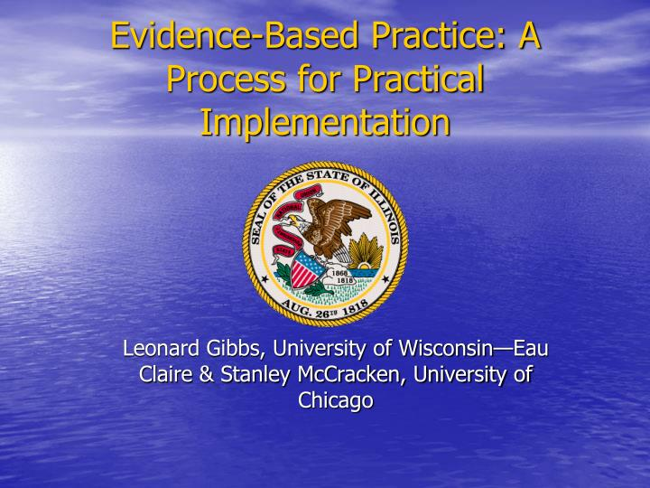Evidence based practice a process for practical implementation