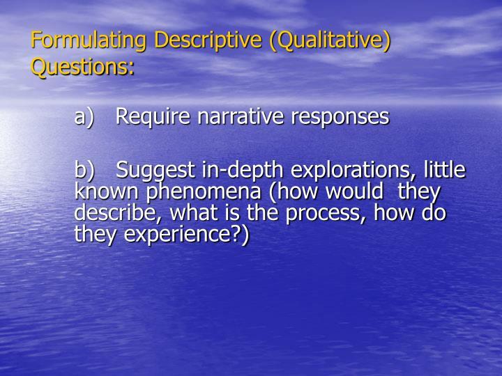 Formulating Descriptive (Qualitative) Questions: