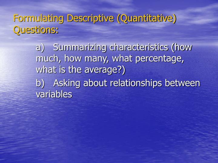 Formulating Descriptive (Quantitative) Questions: