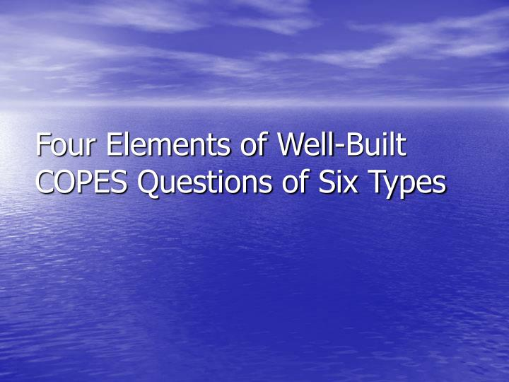 Four Elements of Well-Built COPES Questions of Six Types